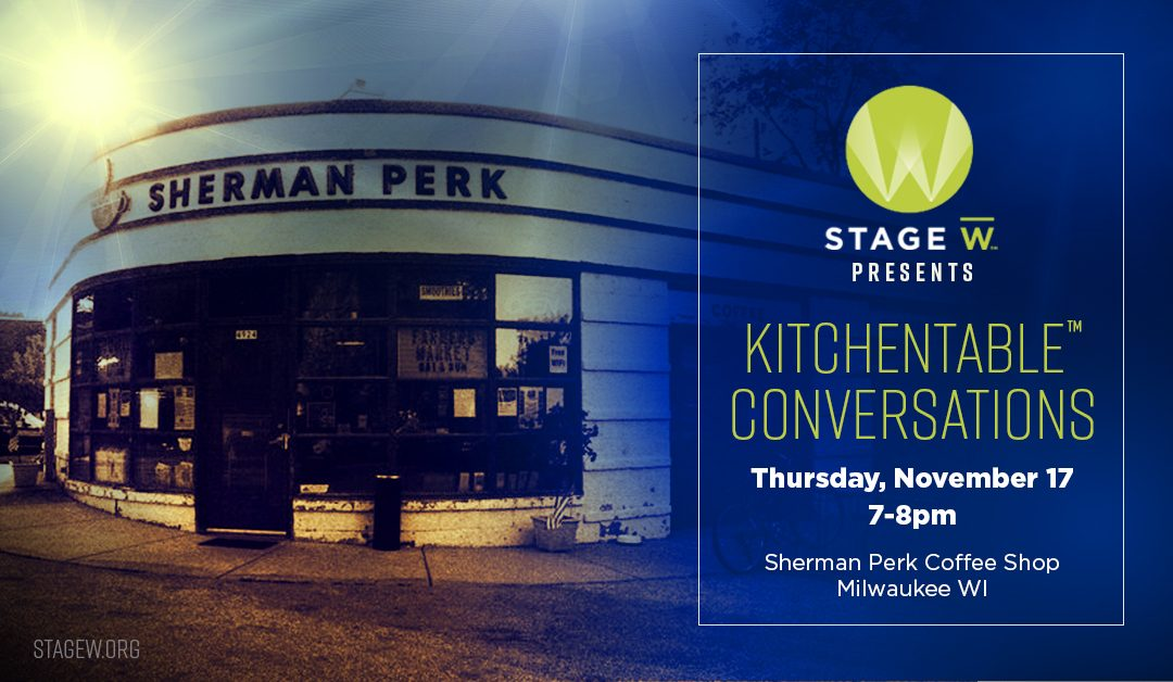 StageW Presents: KitchenTable Conversations